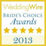 Wedding Wire Bride's Choice Awards 2013 for consistent five star reviews and ratings.
